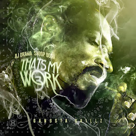 "Snoop Dogg & Crew x DJ Drama, Part 3 of the ""Thats My Work"" series"