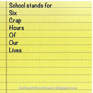 School stands for six crap hours of our lives