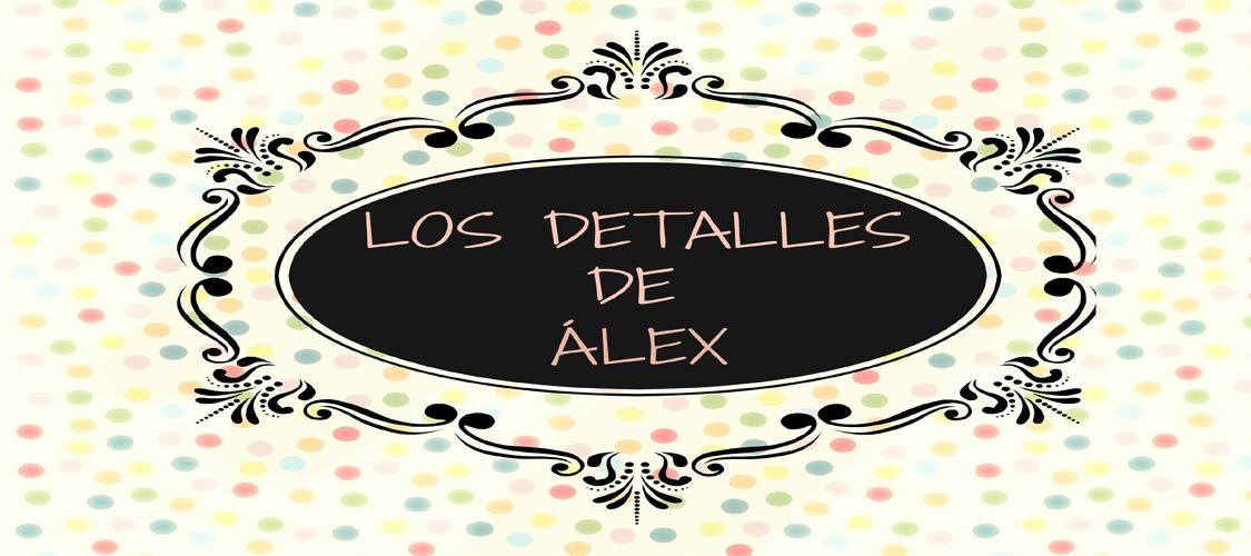 Los Detalles de Álex