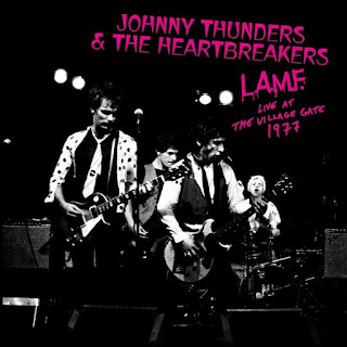 Johnny Thunders & the Heartbreakers' L.A.M.F. Live At The Village Gate 1977