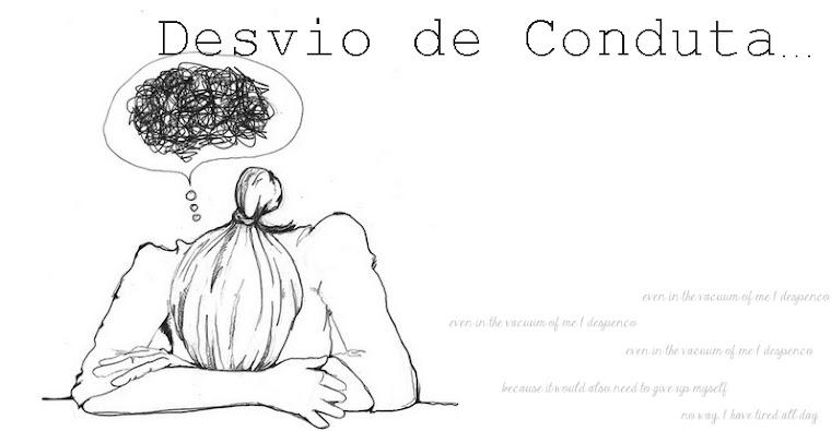 DESVIO DE CONDUTA