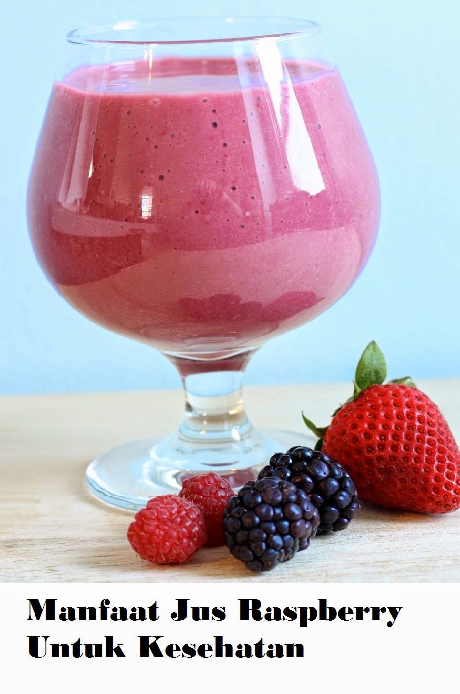 Manfaat Jus Raspberry Untuk Kesehatan