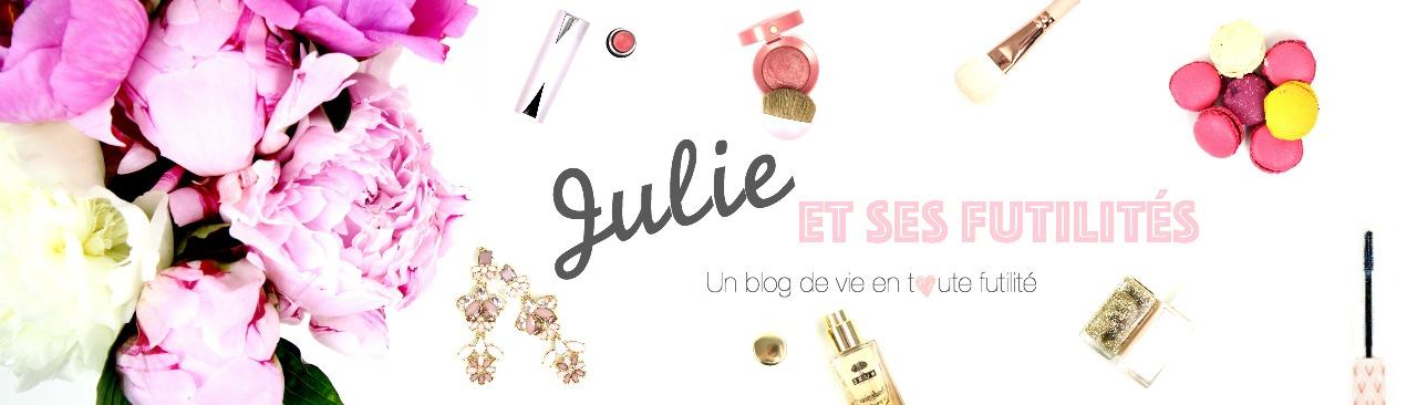 Julie et ses futilités | Blog beauté, revue, haul et blabla !