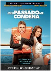 Capa Baixar Filme Meu Passado Me Condena   O Filme   Torrent Baixaki Download