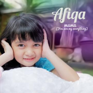 Afiqa Mama (You Are My Everything)