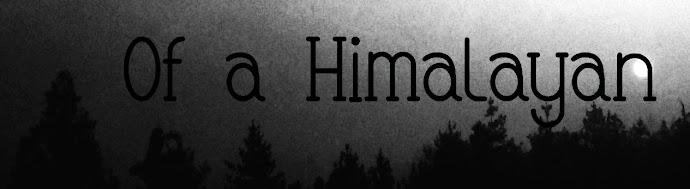 Of a Himalayan