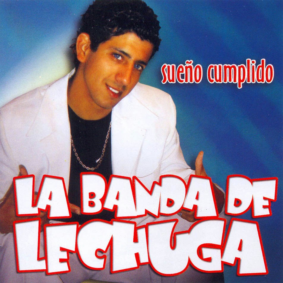 La Banda De Lechuga - Sueño Cumplido (2007)