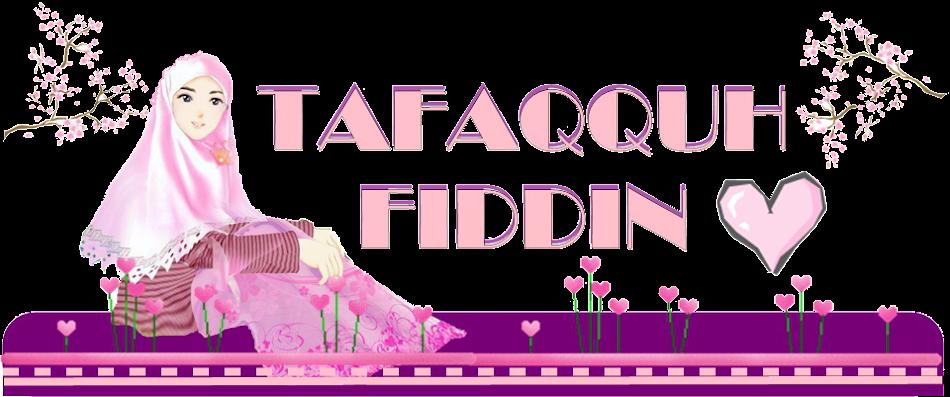 ~TaFaQQuh FiDdin~