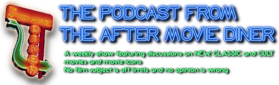 Podcast from the After Movie Diner