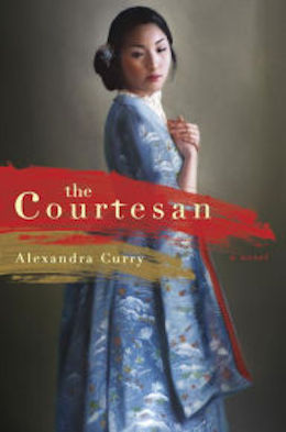 The Courtesan: A Novel by Alexandra Curry