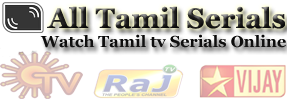 All Tamil Serials - Reviews, Discussions, Detailed Story Update