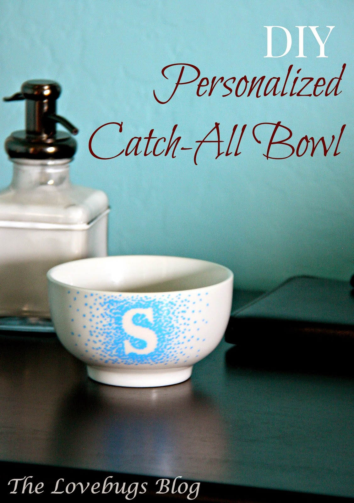 DIY Personalized Catch All Bowl