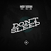 "Music:  Marcky Goldchain ft Phil Ade ""Don't Sleep"""