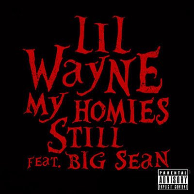 Lil Wayne - My Homies Still (feat. Big Sean)