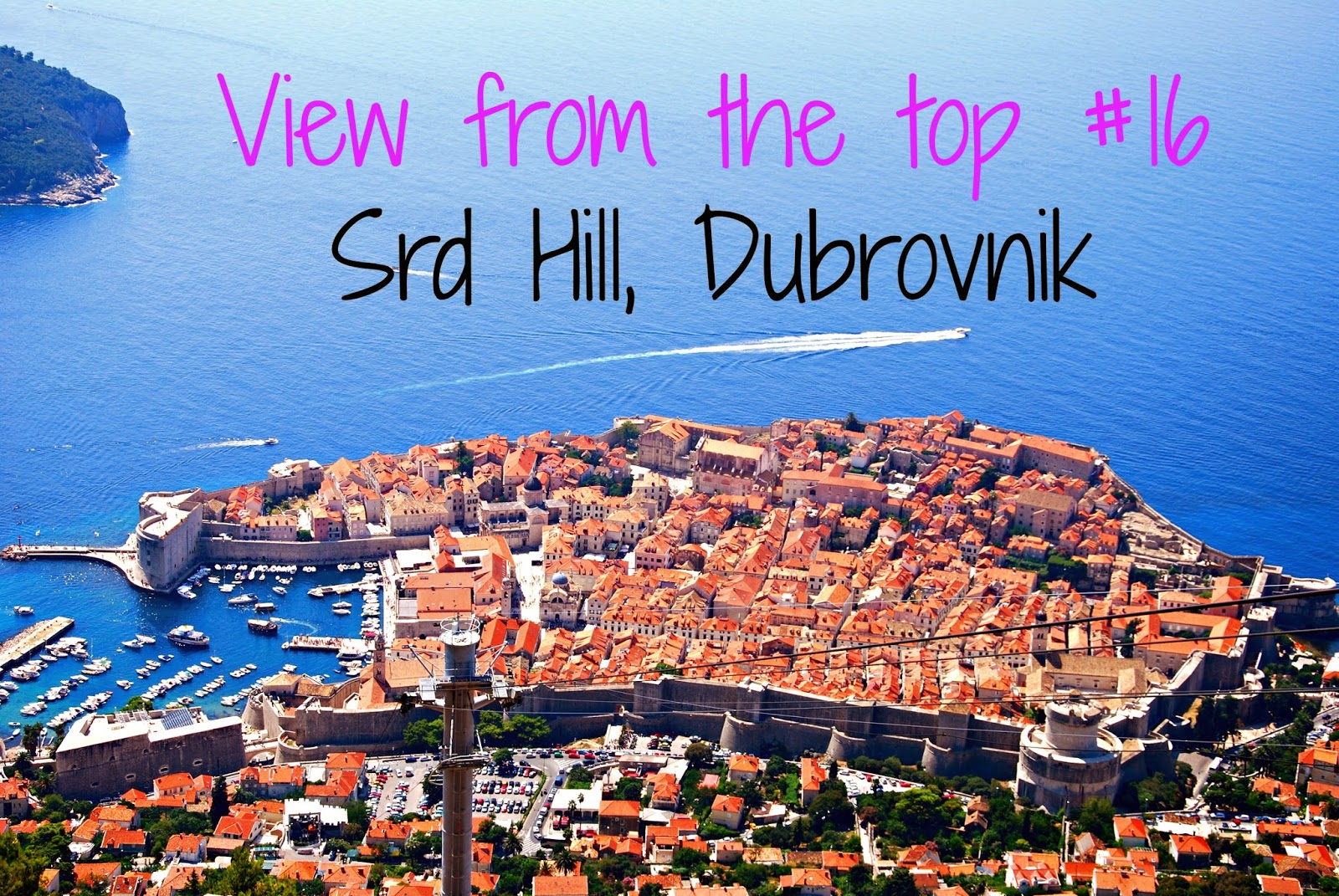 View from the top #16 Srd Hill Dubrovnik