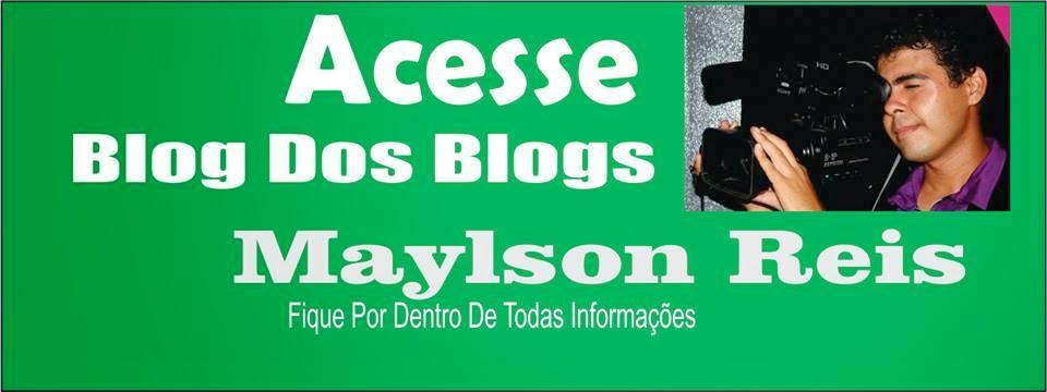 Acesse Blog Dos Blogs - Maylson Reis