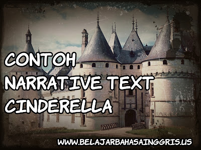Contoh Narrative Text Cinderella | www.belajarbahasainggris.us
