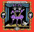 Evelyn Evelyn: Evelyn Evelyn