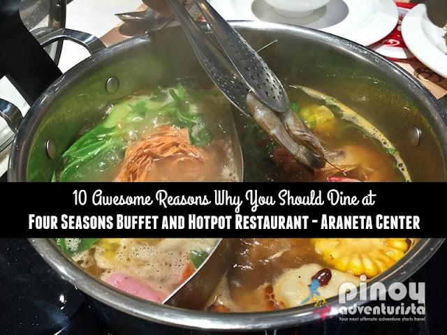 10 Reasons Why You Should Dine at Four Seasons Buffet & Hotpot Restaurant Araneta Center Cubao Quezon City