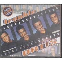 Ortis - Trouble (CDM) (1998)