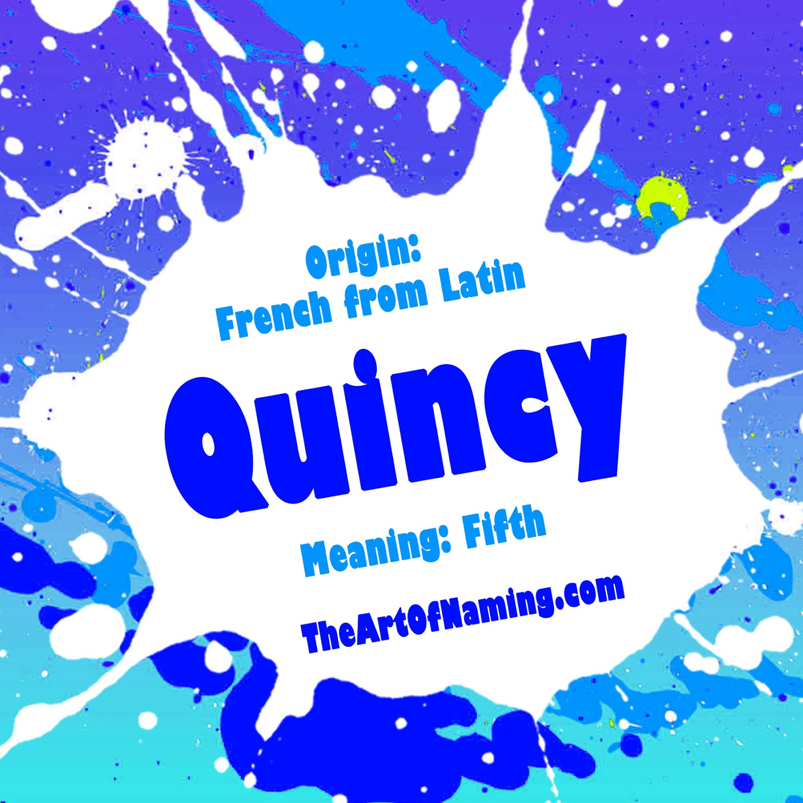 The Art of Naming: Quincy