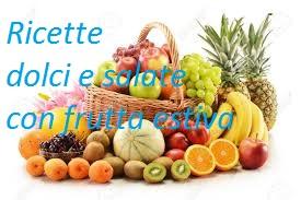 Ricette con frutta estiva