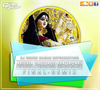 Angna-Padhro-Maharani-Remix-Dj-Girish-Navratri-Special-mix-download-bhakhi-remix