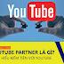 Youtube Partner là gì? Cách kiếm tiền cùng Youtube Partner