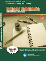 Buku BSE Bahasa Indonesia, BSE Bahasa Indonesia, Buku BSE, Bahasa Indonesia, Buku Sekolah Elektronik, BSE, Buku bahasa Indonesia SMP, Contextual Teaching Learning Kelas VII