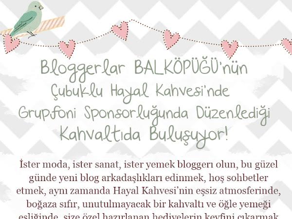 Balköpüğü ile Bloggerlar Buluşuyor!