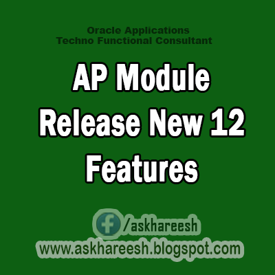 AP Module 12 Release New Features, askhareesh blog for Oracle Applications