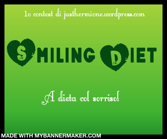 http://justhermione.wordpress.com/2014/02/07/contest-di-justhermione-smiling-diet-a-dieta-col-sorriso/