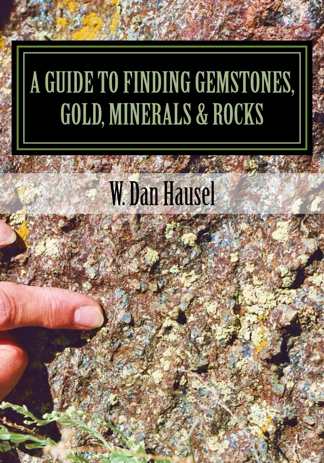 I Found Gold In My Backyard Part - 40: My Book On Finding Gemstones Is Published And Iu0027ve Heard Back From A Few  Prospectors Who Have Had The Chance To Use It, I Am Optimistic The Book  Will Lead ...