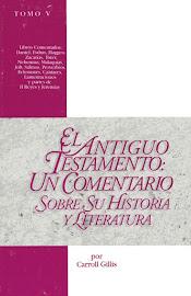 EL ANTIGUO TESTAMENTO TOMO 5: UN COMENTARIO SOBRE SU HISTORIA Y LITERATURA - CARROLL GILLIS