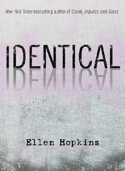glass by ellen hopkins. Identical, by Ellen Hopkins.