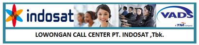 Lowongan Kerja Call Center PT Indosat Tbk (PT VADS Indonesia)