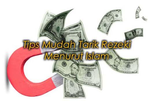 Tips Mudah Tarik Rezeki Menurut Islam