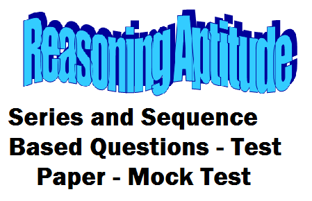 reasoning aptitude test, online aptitude test, reasoning questions for ibps po, reasoning aptitude test for ssc cgl exam, reasoning ability for ssc, reasoning aptitude for sbi po exam, reasoning series based question, math series questions, sbi po exam reasoning aptitude paper, bank test paper, sbi clerk model paper, sbi po exam model test paper, sbi po mock test, ibps clerk mock test, ibps po model test