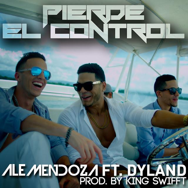 Descarga Ale Mendoza Dyland 'Pierde El Control' iTunes Plus Single Realeza Urbana Magazine