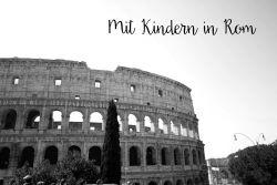 Reisen mit Kindern - Rom