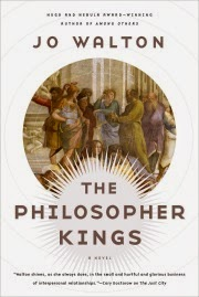 Cover of The Philosopher Kings, featuring a round detail of Raphael's School of Athens. A number of white people in vaguely ancient clothes argue a point in front of a temple. The bulk of the cover is white.