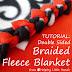 "Double Layered No-Sew ""Braided"" Fleece Blanket Tutorial"
