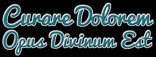 Curare Dolorem Opus Divinum Est