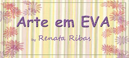 Arte em EVA by Renata Ribas