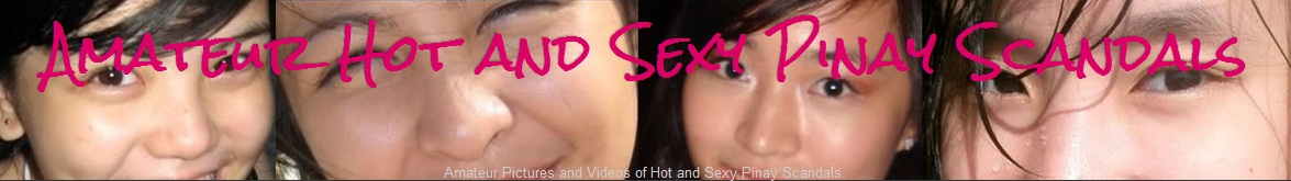 <center>Amateur Hot and Sexy Pinay Scandals</center>
