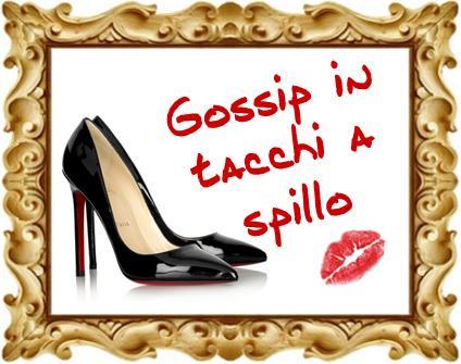 gossip in tacchi a spillo