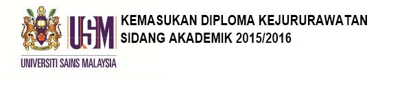 Permohonan Diploma Kejururawatan USM Sesi 2015 2016 Online