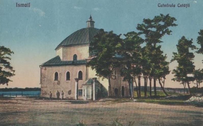 Catedrala Cetatii din Ismailul de odinioara.