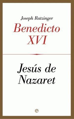 Jesús de Nazaret - Joseph Ratzinger (Benedicto XVI)