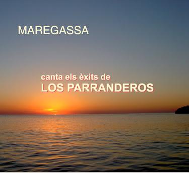 MAREGASSA CANTA ELS ÈXITS DE LOS PARRANDEROS